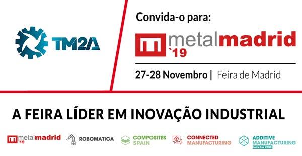 TM2A convida-o a visitar a MetalMadrid 2019
